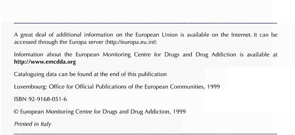 opa.eu.int) Information about the European Monitoring Centre for Drugs and Drug Addiction is available at http://www.emcdda.