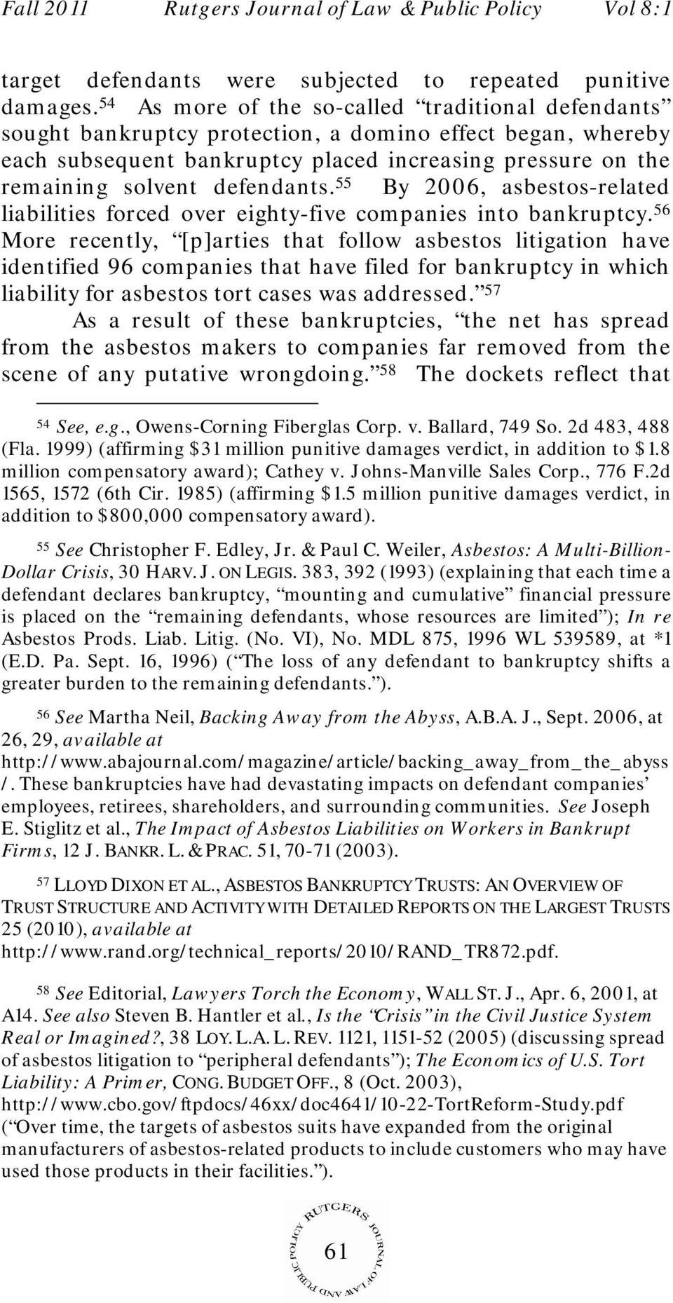 defendants. 55 By 2006, asbestos-related liabilities forced over eighty-five companies into bankruptcy.