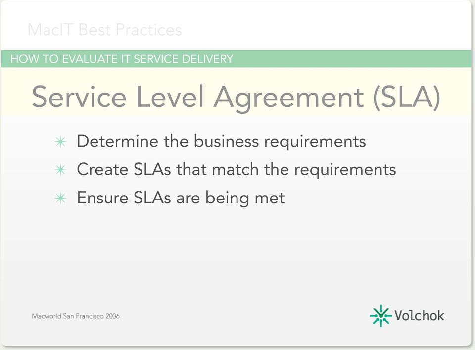the business requirements Create SLAs