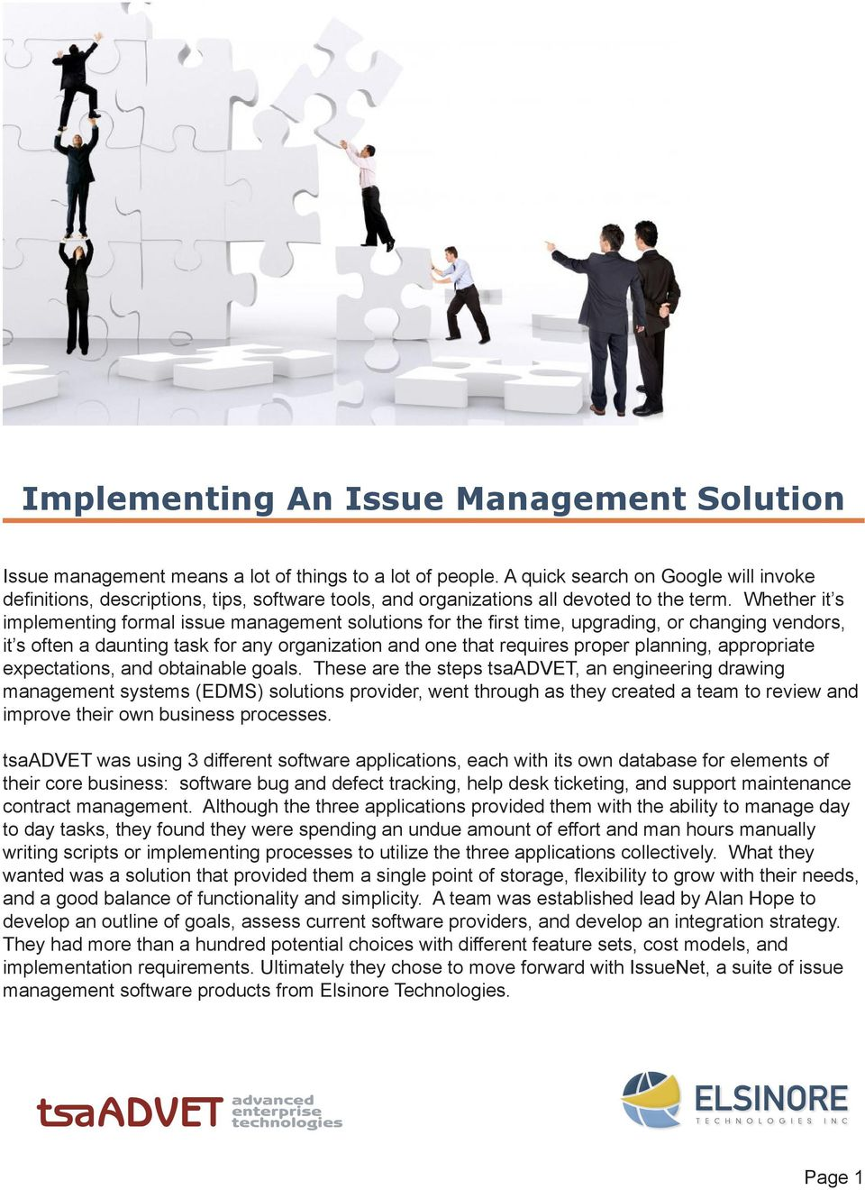 Whether it s implementing formal issue management solutions for the first time, upgrading, or changing vendors, it s often a daunting task for any organization and one that requires proper planning,