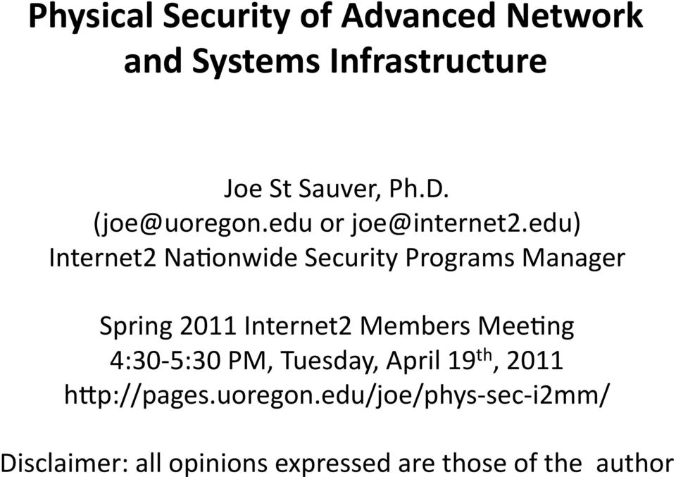 edu) Internet2 Na;onwide Security Programs Manager Spring 2011 Internet2 Members Mee;ng