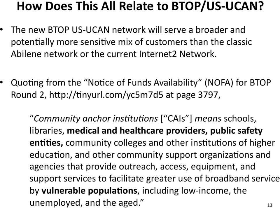 Quo;ng from the No;ce of Funds Availability (NOFA) for BTOP Round 2, hop://;nyurl.
