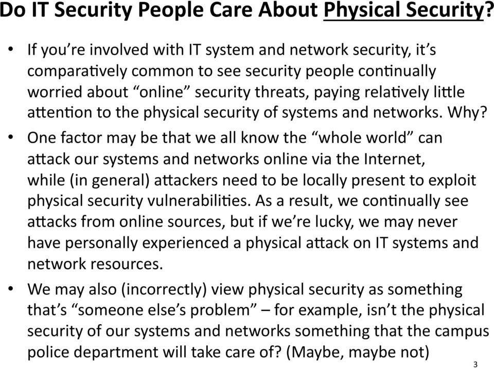 physical security of systems and networks. Why?