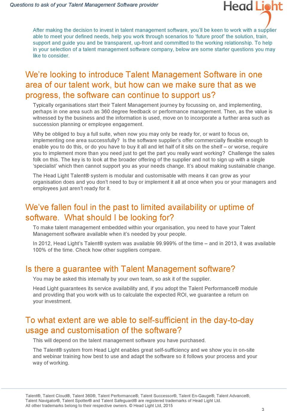 To help in your selection of a talent management software company, below are some starter questions you may like to consider.