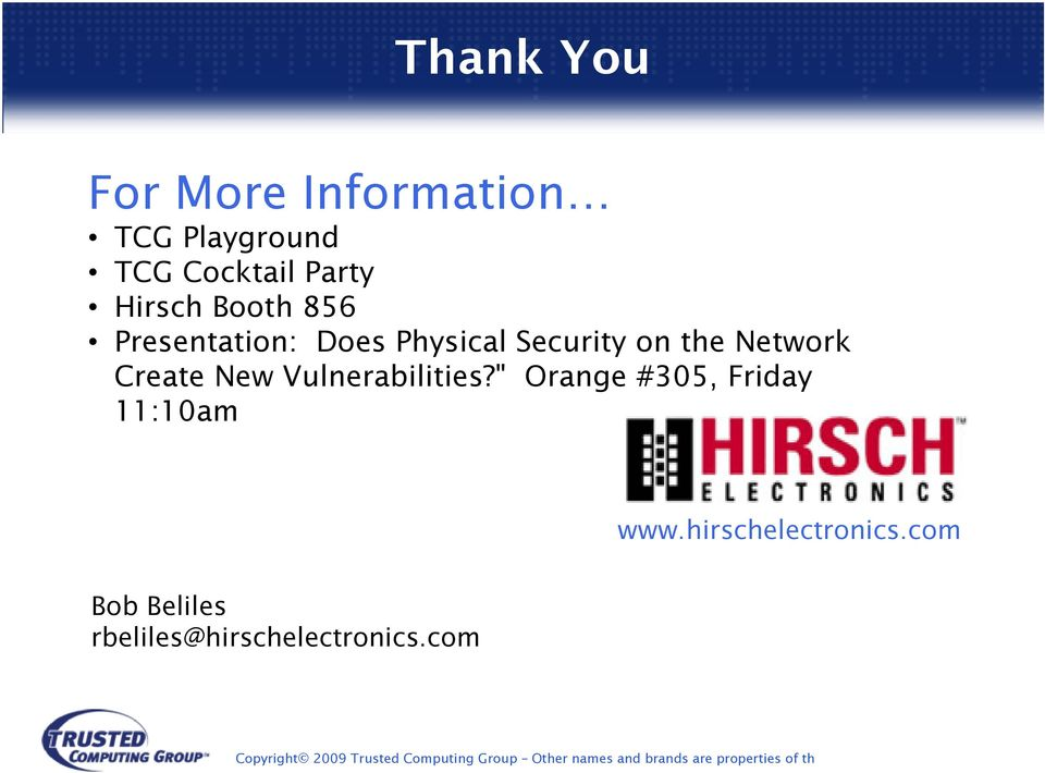 """ Orange #305, Friday 11:10am www.hirschelectronics."