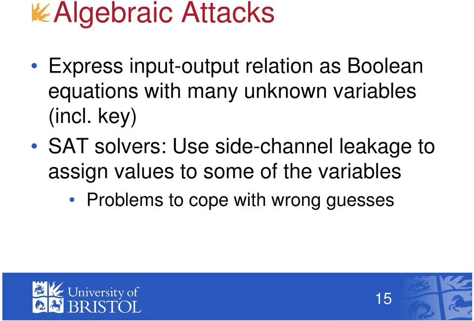 key) SAT solvers: Use side-channel leakage to assign