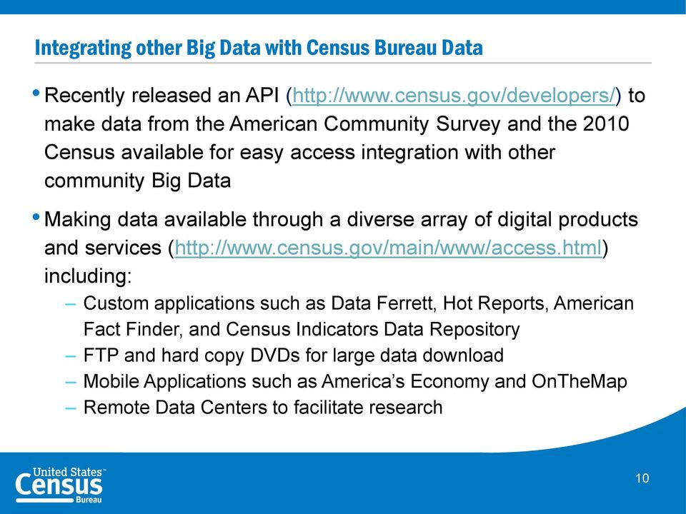data available through a diverse array of digital products and services (http://www.census.gov/main/www/access.