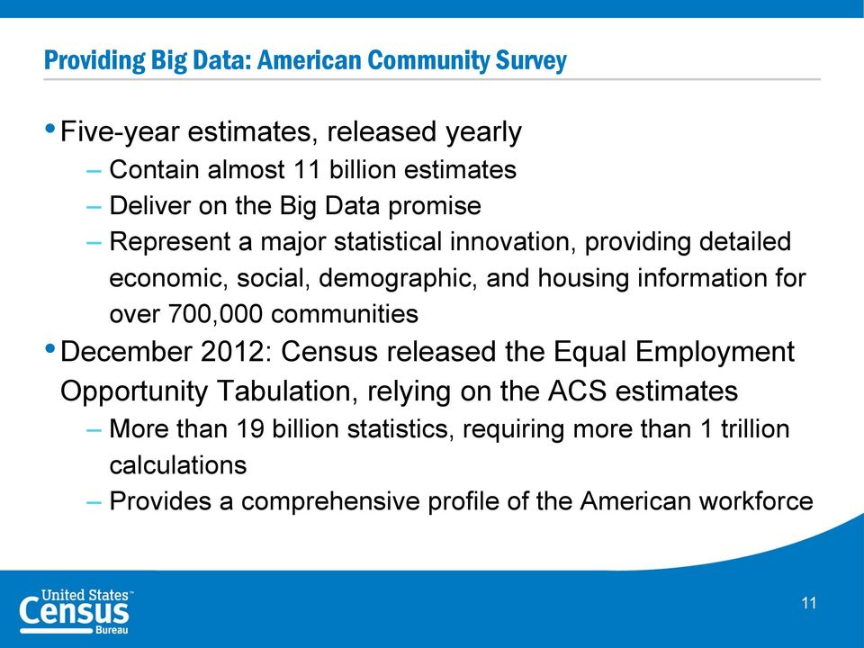 for over 700,000 communities December 2012: Census released the Equal Employment Opportunity Tabulation, relying on the ACS estimates