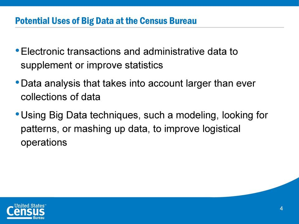into account larger than ever collections of data Using Big Data techniques, such