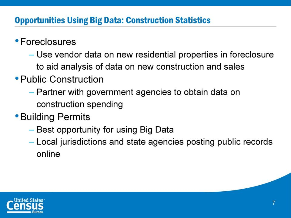 Construction Partner with government agencies to obtain data on construction spending Building
