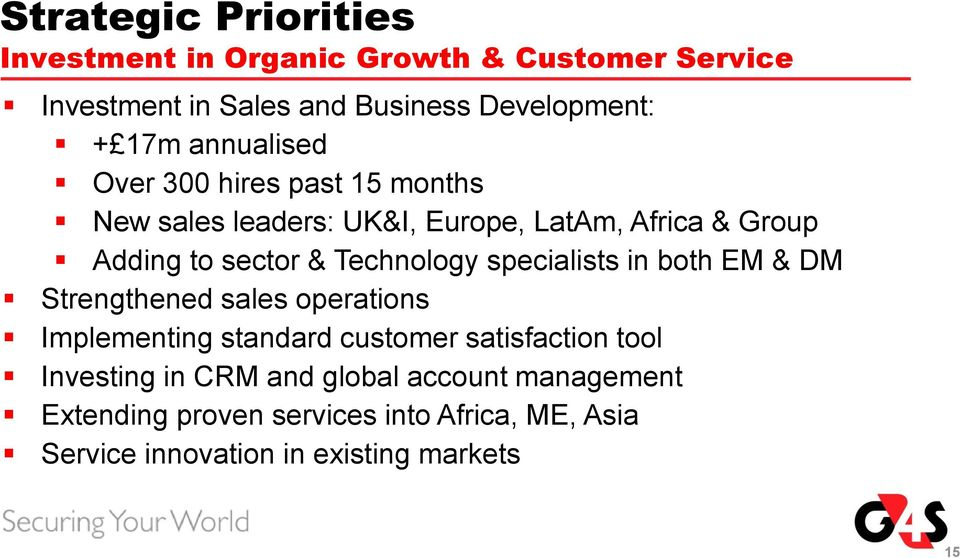 Technology specialists in both EM & DM Strengthened sales operations Implementing standard customer satisfaction tool