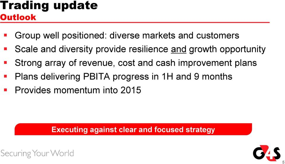 revenue, cost and cash improvement plans Plans delivering PBITA progress in 1H