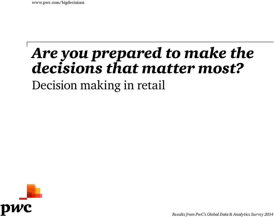 make the decisions that matter most?