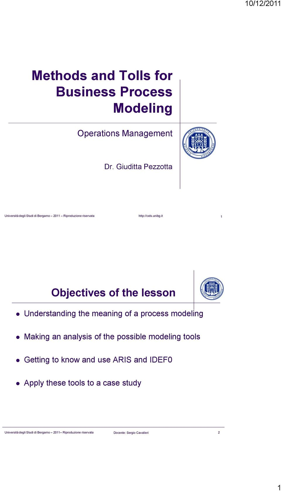 it 1 Objectives of the lesson Understanding the meaning of a process modeling Making an analysis of
