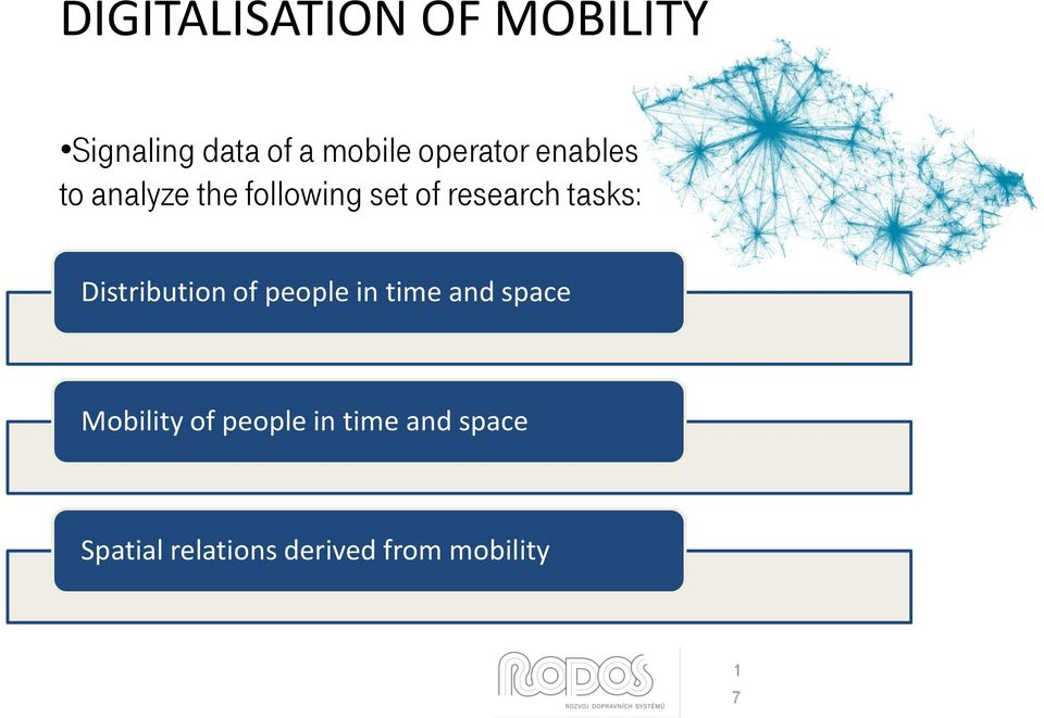 tasks: Distribution of people in time and space Mobility of