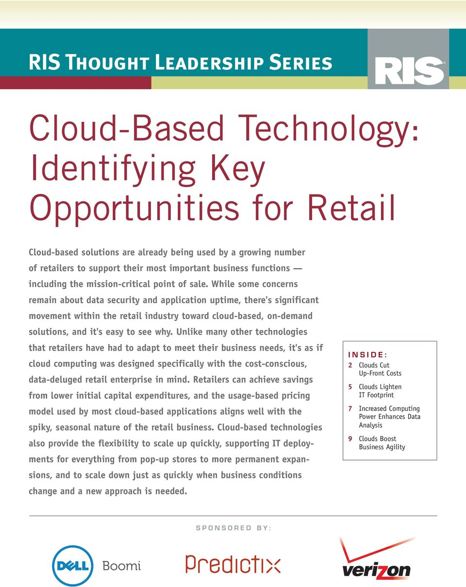 While some concerns remain about data security and application uptime, there's significant movement within the retail industry toward cloud-based, on-demand solutions, and it's easy to see why.
