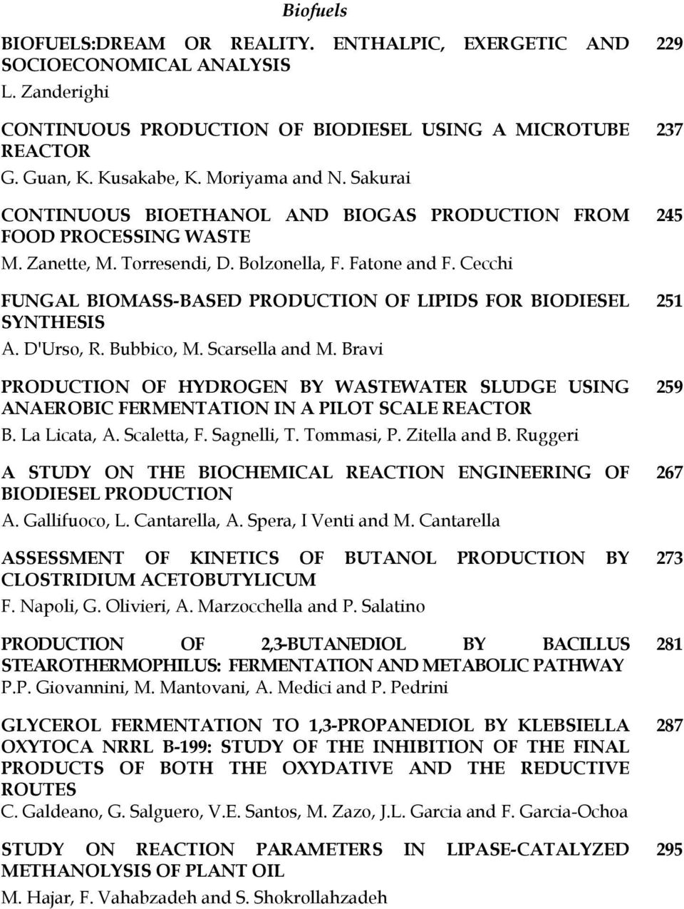 Cecchi FUNGAL BIOMASS-BASED PRODUCTION OF LIPIDS FOR BIODIESEL SYNTHESIS A. D'Urso, R. Bubbico, M. Scarsella and M.