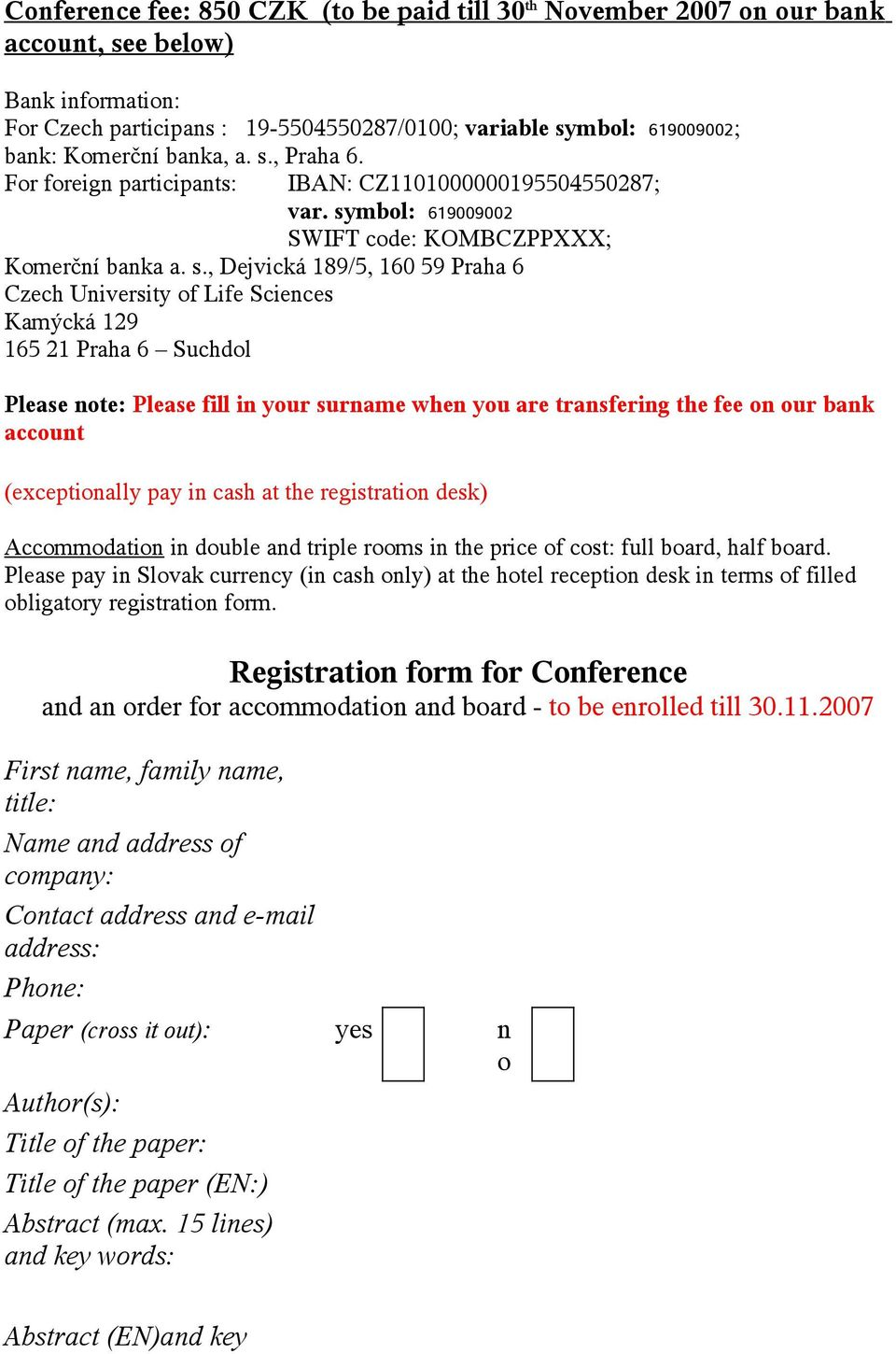 , Praha 6. For foreign participants: IBAN: CZ1101000000195504550287; var. sy