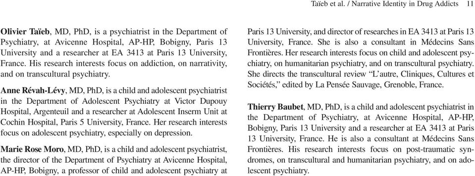 3413 at Paris 13 University, France. His research interests focus on addiction, on narrativity, and on transcultural psychiatry.