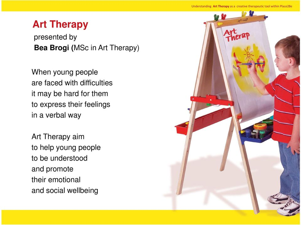 express their feelings in a verbal way Art Therapy aim to help