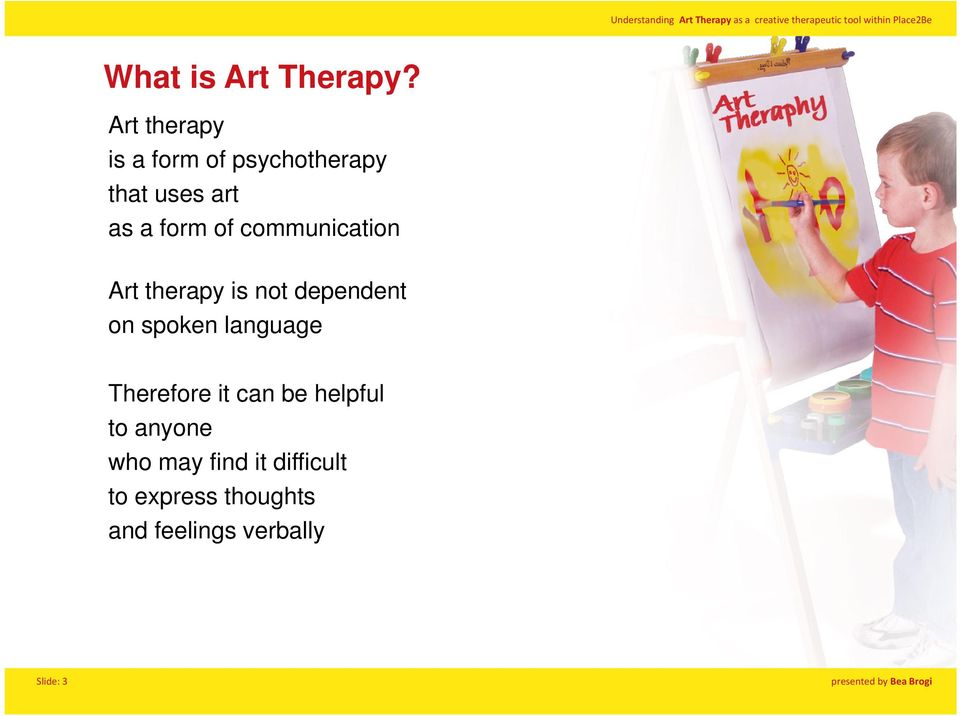 communication Art therapy is not dependent on spoken language