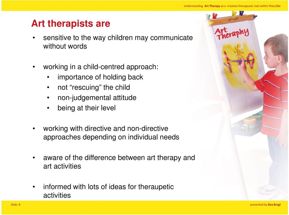 at their level working with directive and non-directive approaches depending on individual needs aware