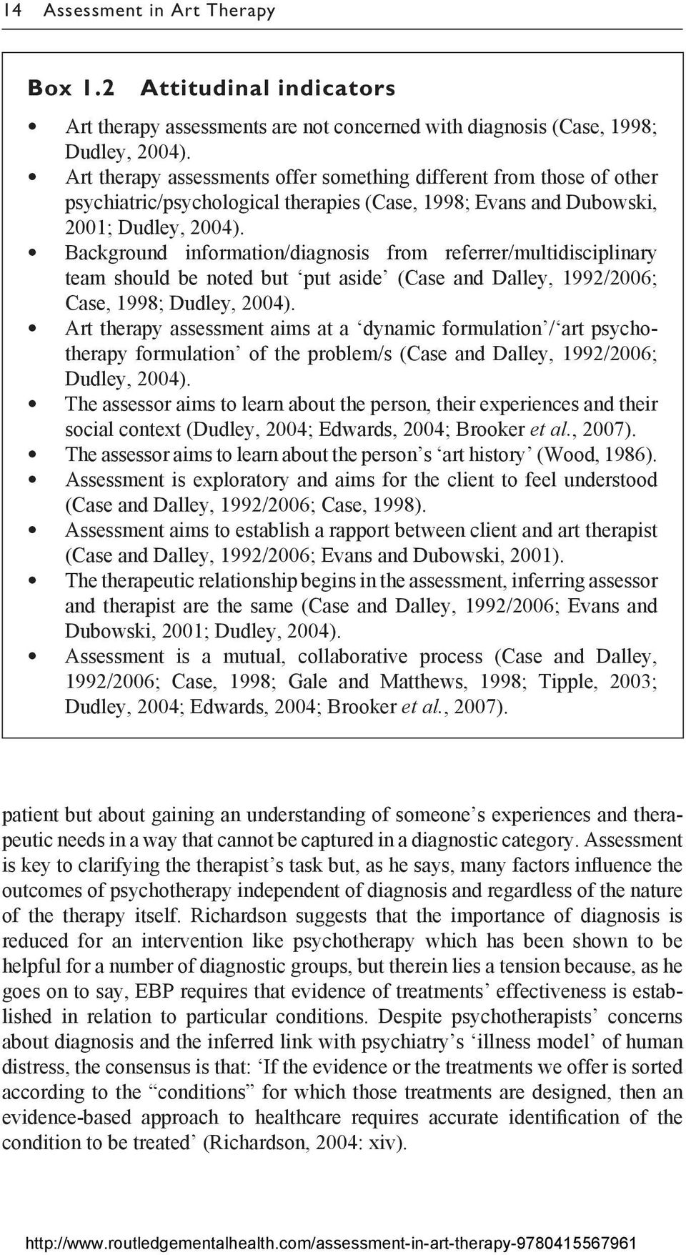 Background information/diagnosis from referrer/multidisciplinary team should be noted but put aside (Case and Dalley, 1992/2006; Case, 1998; Dudley, 2004).