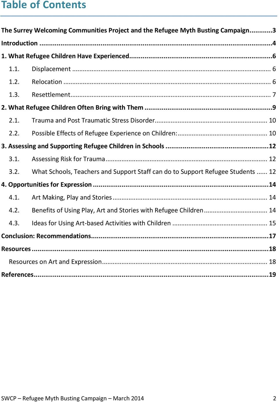 .. 10 3. Assessing and Supporting Refugee Children in Schools... 12 3.1. Assessing Risk for Trauma... 12 3.2. What Schools, Teachers and Support Staff can do to Support Refugee Students... 12 4.