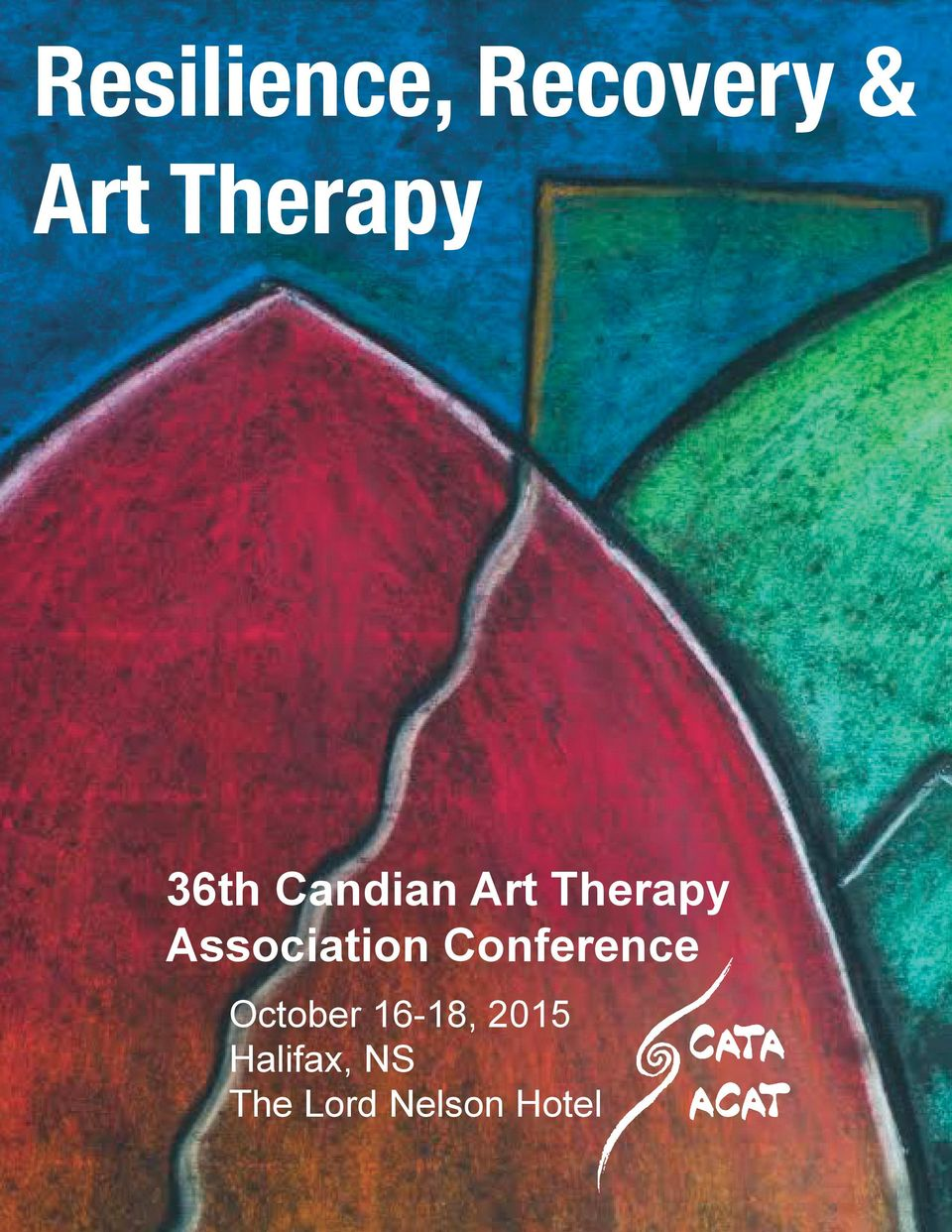 36th Candian Art Therapy Association Conference Halifax, NS October 1618, 2015 The Lord Nelson Hotel