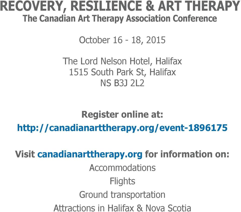 online at: http://canadianarttherapy.org/event1896175 Visit canadianarttherapy.