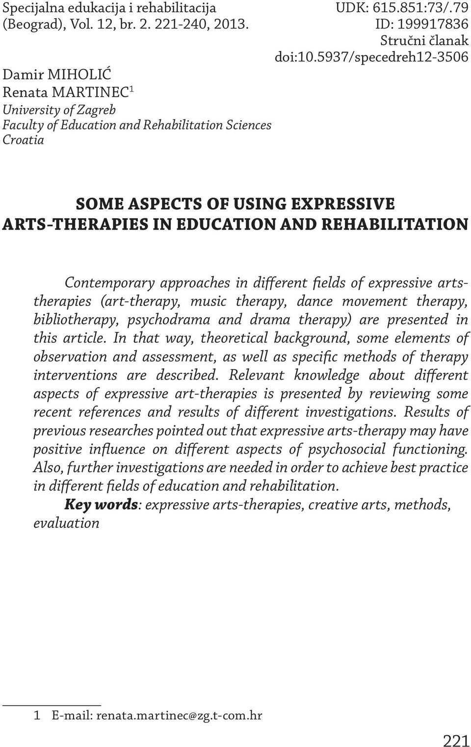5937/specedreh12-3506 SOME ASPECTS OF USING EXPRESSIVE ARTS-THERAPIES IN EDUCATION AND REHABILITATION Contemporary approaches in different fields of expressive artstherapies (art-therapy, music
