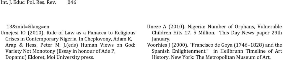 (eds) Human Views on God: Variety Not Monotony (Essay in honour of Ade P, Dopamu) Eldoret, Moi University press. Uneze A (2010).