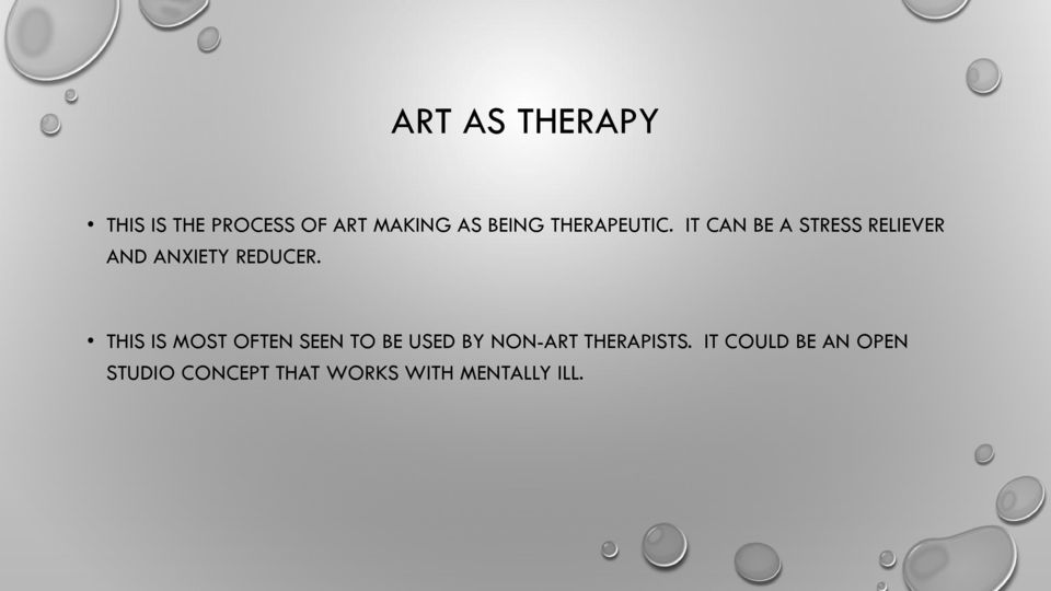 THIS IS MOST OFTEN SEEN TO BE USED BY NON-ART THERAPISTS.