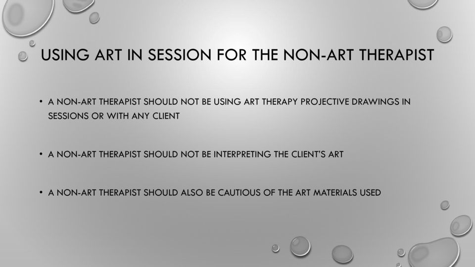 WITH ANY CLIENT A NON-ART THERAPIST SHOULD NOT BE INTERPRETING THE