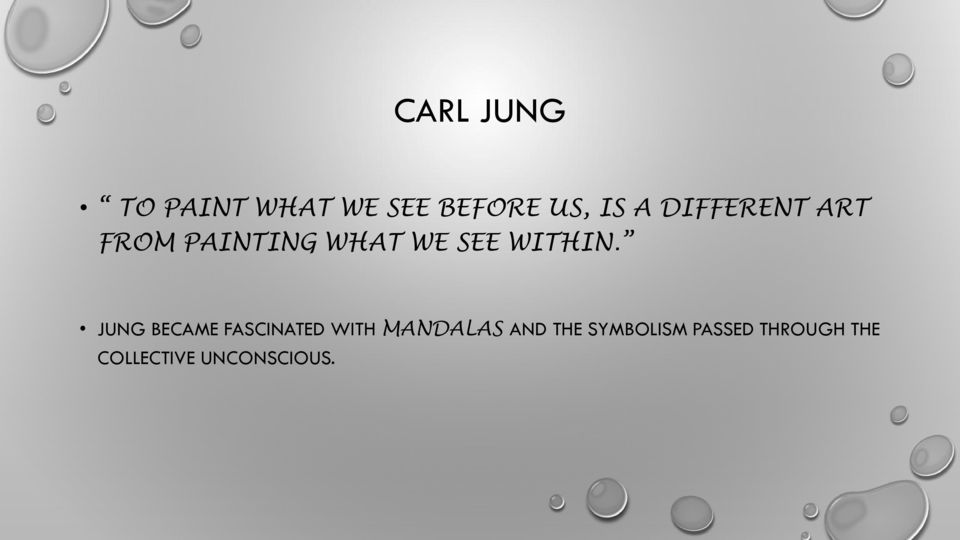 JUNG BECAME FASCINATED WITH MANDALAS AND THE