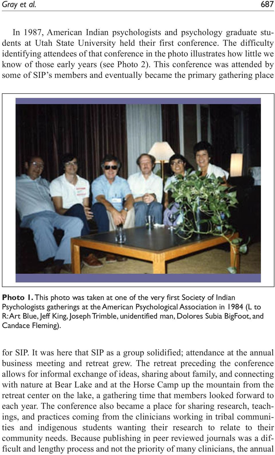 This conference was attended by some of SIP s members and eventually became the primary gathering place Photo 1.