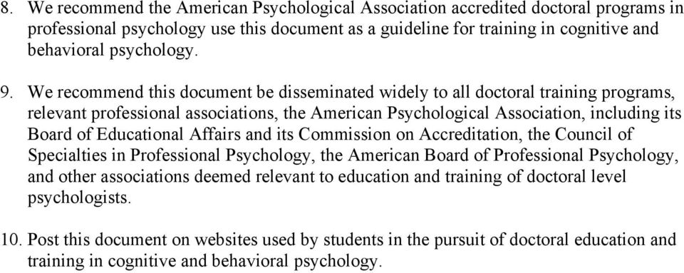 Educational Affairs and its Commission on Accreditation, the Council of Specialties in Professional Psychology, the American Board of Professional Psychology, and other associations deemed