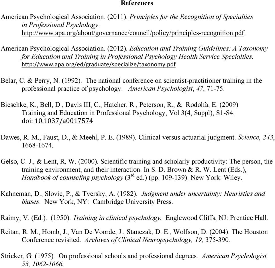 Education and Training Guidelines: A Taxonomy for Education and Training in Professional Psychology Health Service Specialties. http://www.apa.org/ed/graduate/specialize/taxonomy.pdf Belar, C.