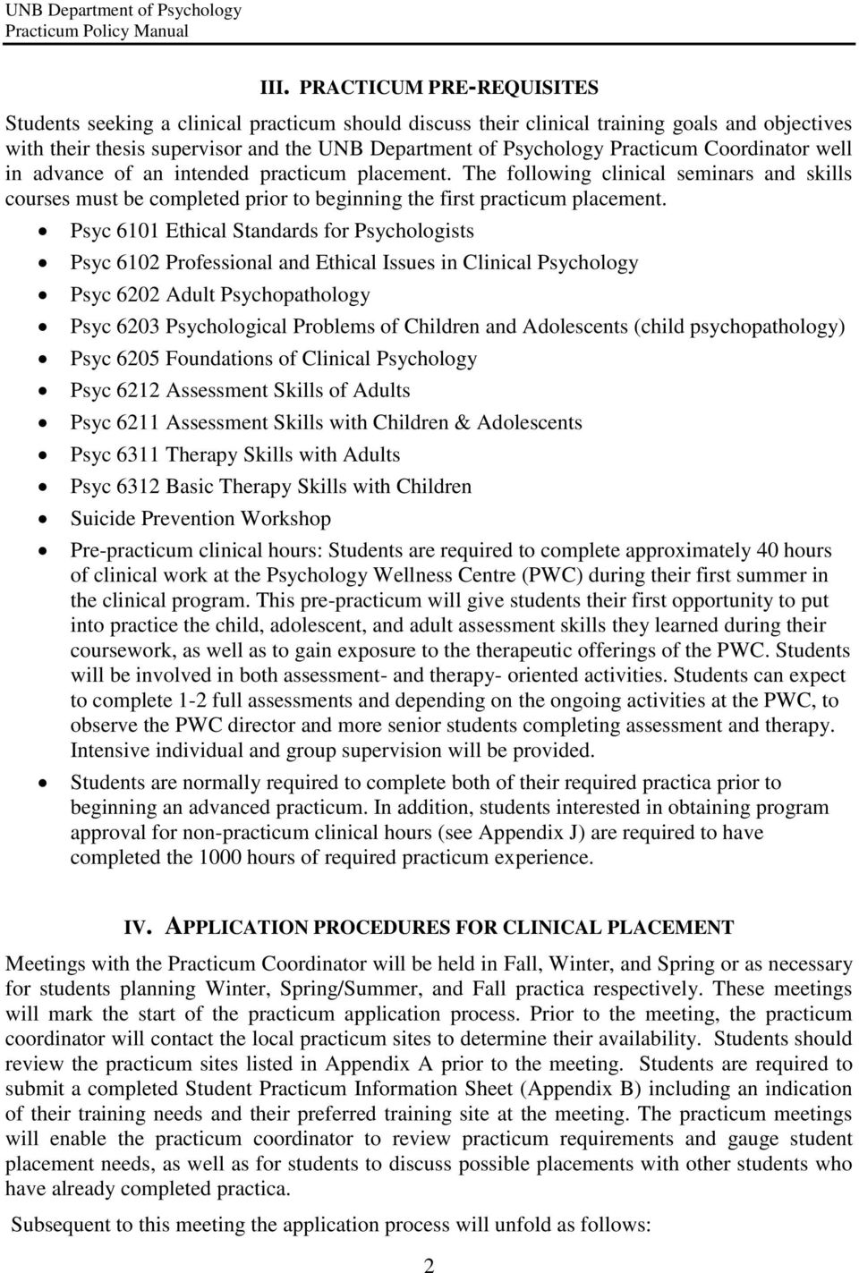 Psyc 6101 Ethical Standards for Psychologists Psyc 6102 Professional and Ethical Issues in Clinical Psychology Psyc 6202 Adult Psychopathology Psyc 6203 Psychological Problems of Children and