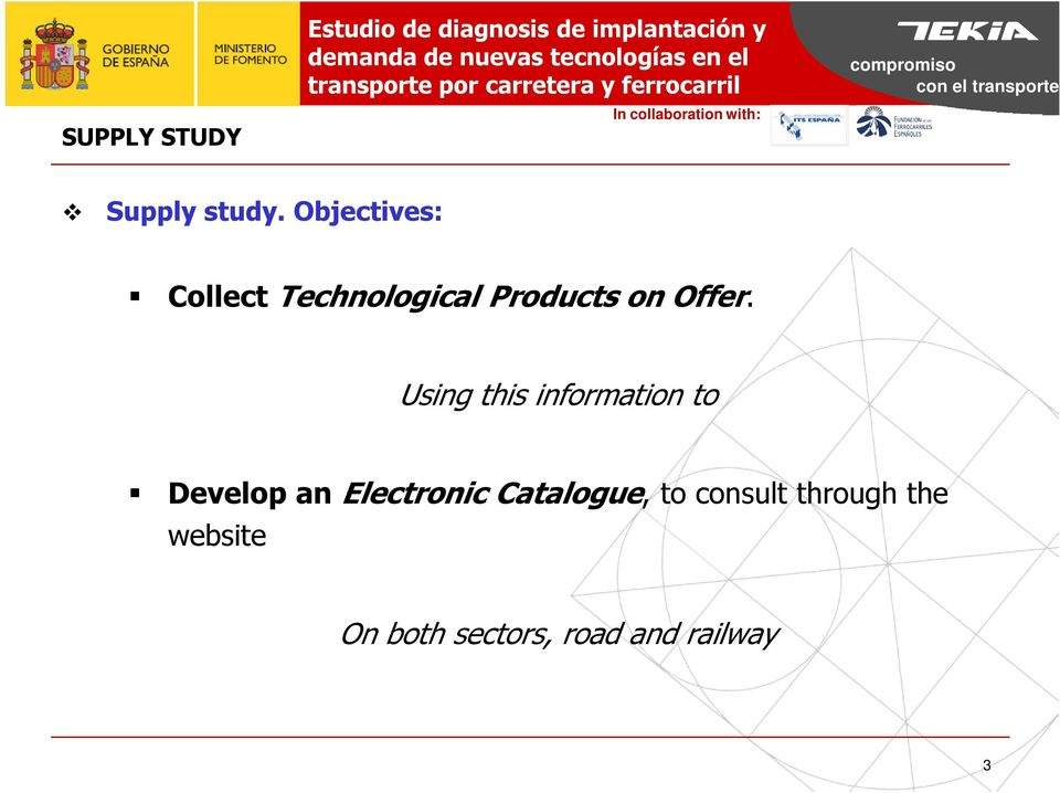 Objectives: Collect Technological Products on Offer.