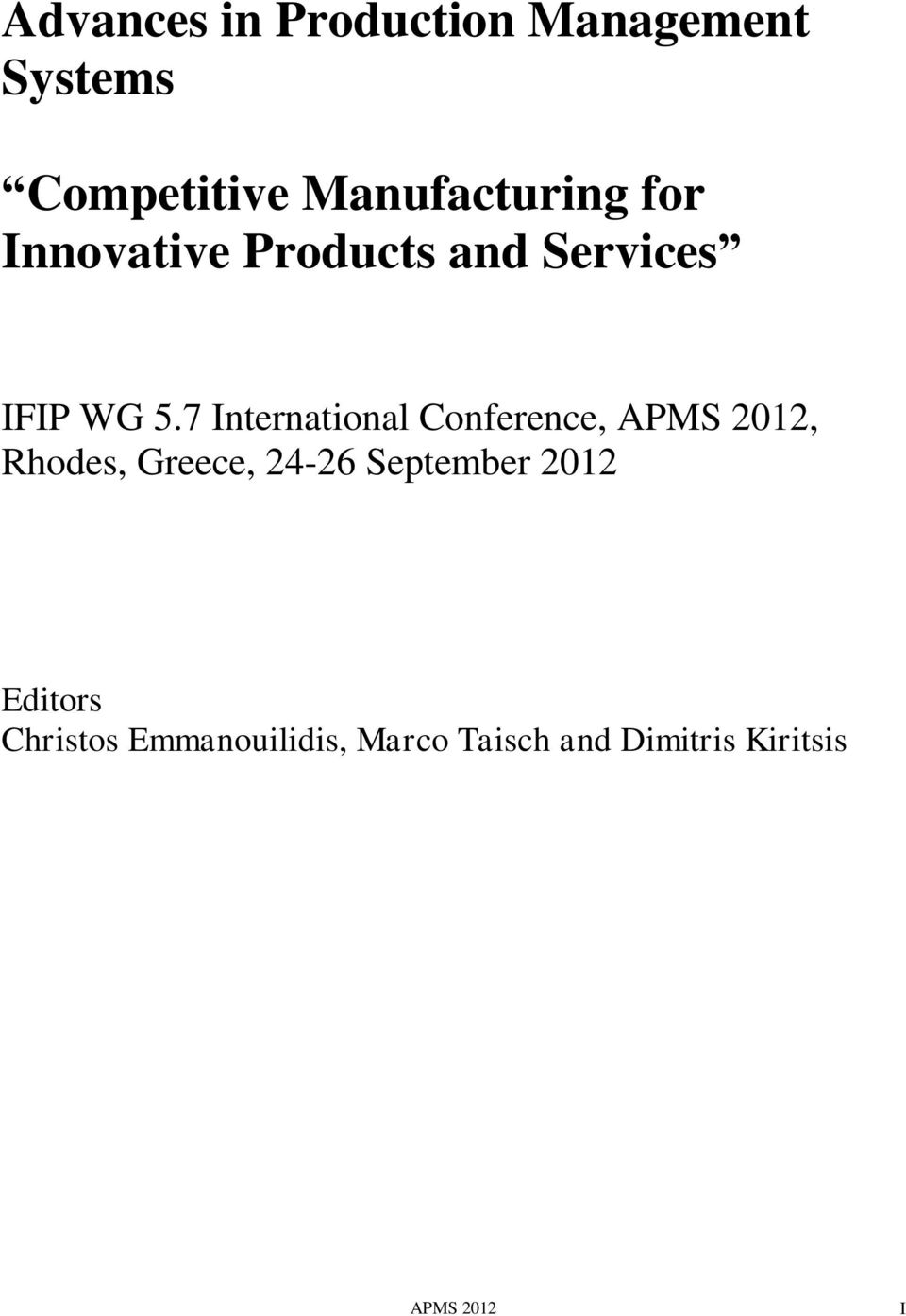 7 International Conference, APMS 2012, Rhodes, Greece, 24-26