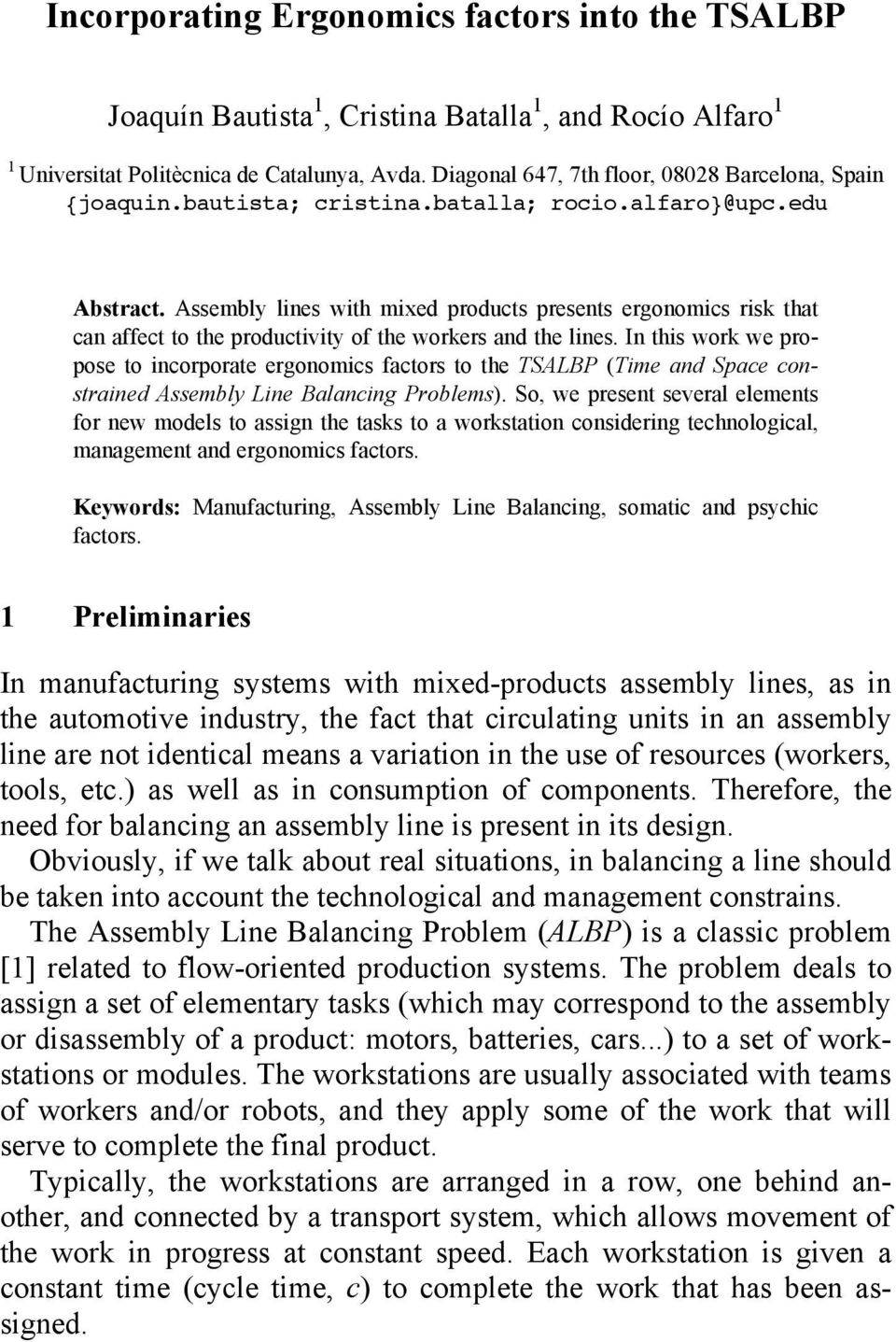 Assembly lines with mixed products presents ergonomics risk that can affect to the productivity of the workers and the lines.