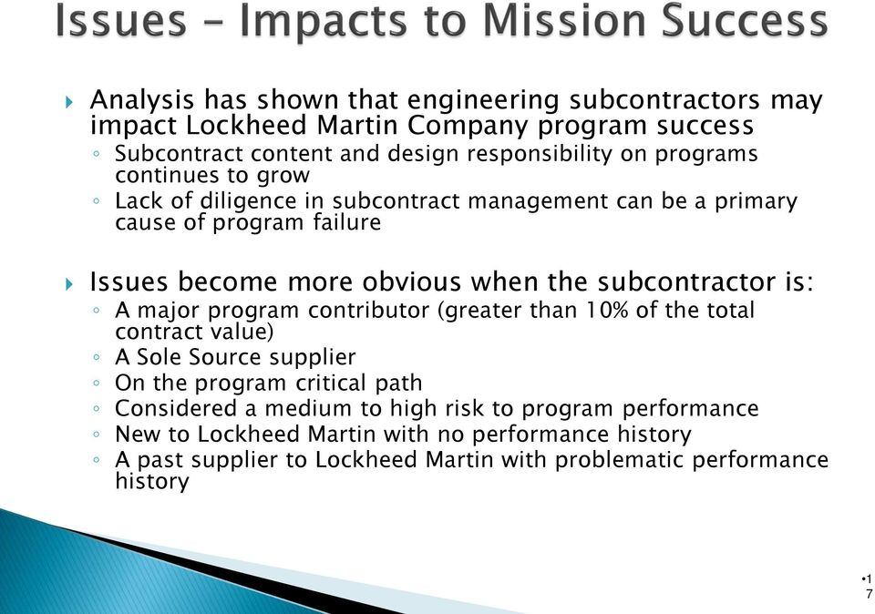 subcontractor is: A major program contributor (greater than 10% of the total contract value) A Sole Source supplier On the program critical path Considered