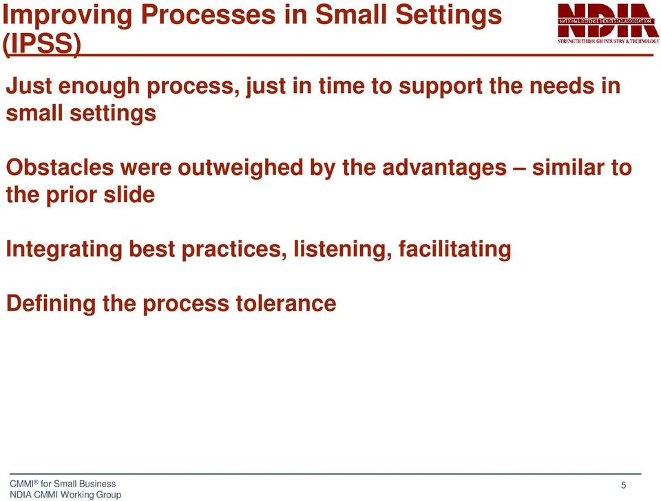 advantages similar to the prior slide Integrating best practices, listening,