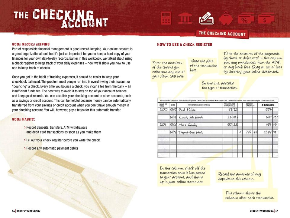 Earlier in this workbook, we talked about using a check register to keep track of your daily expenses now we ll show you how to use one to keep track of checks.