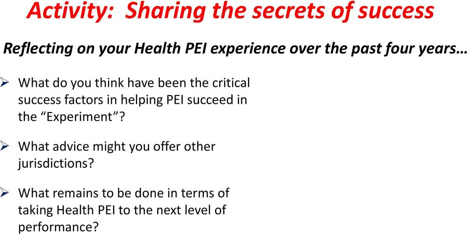 helping PEI succeed in the Experiment?