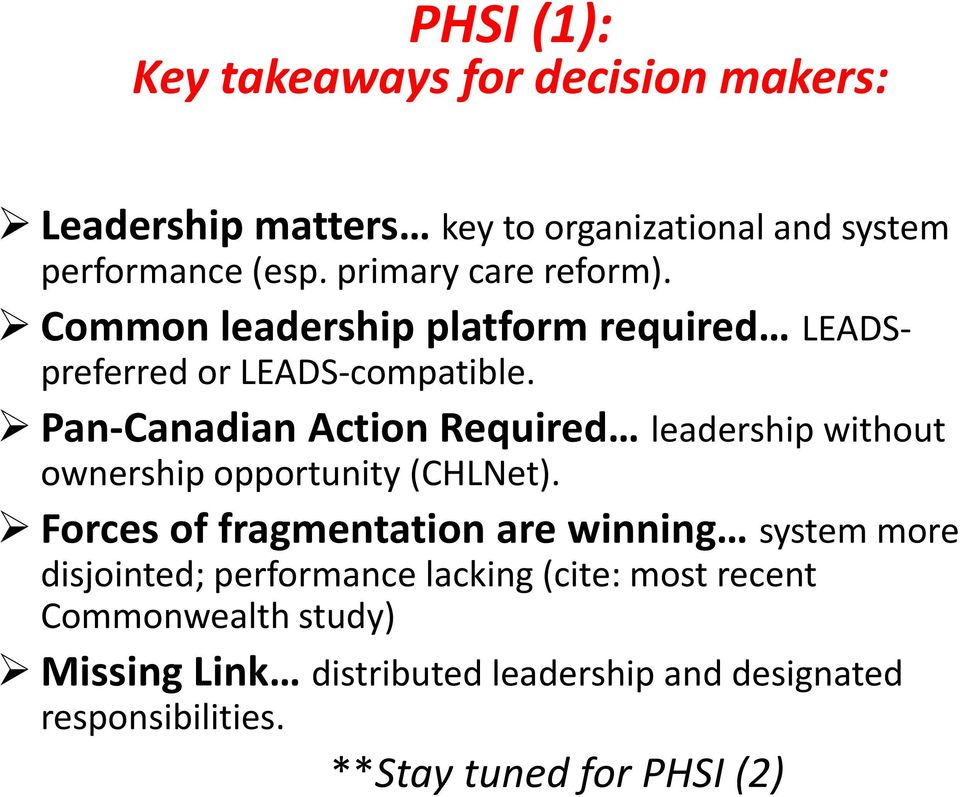 Pan-Canadian Action Required leadership without ownership opportunity (CHLNet).