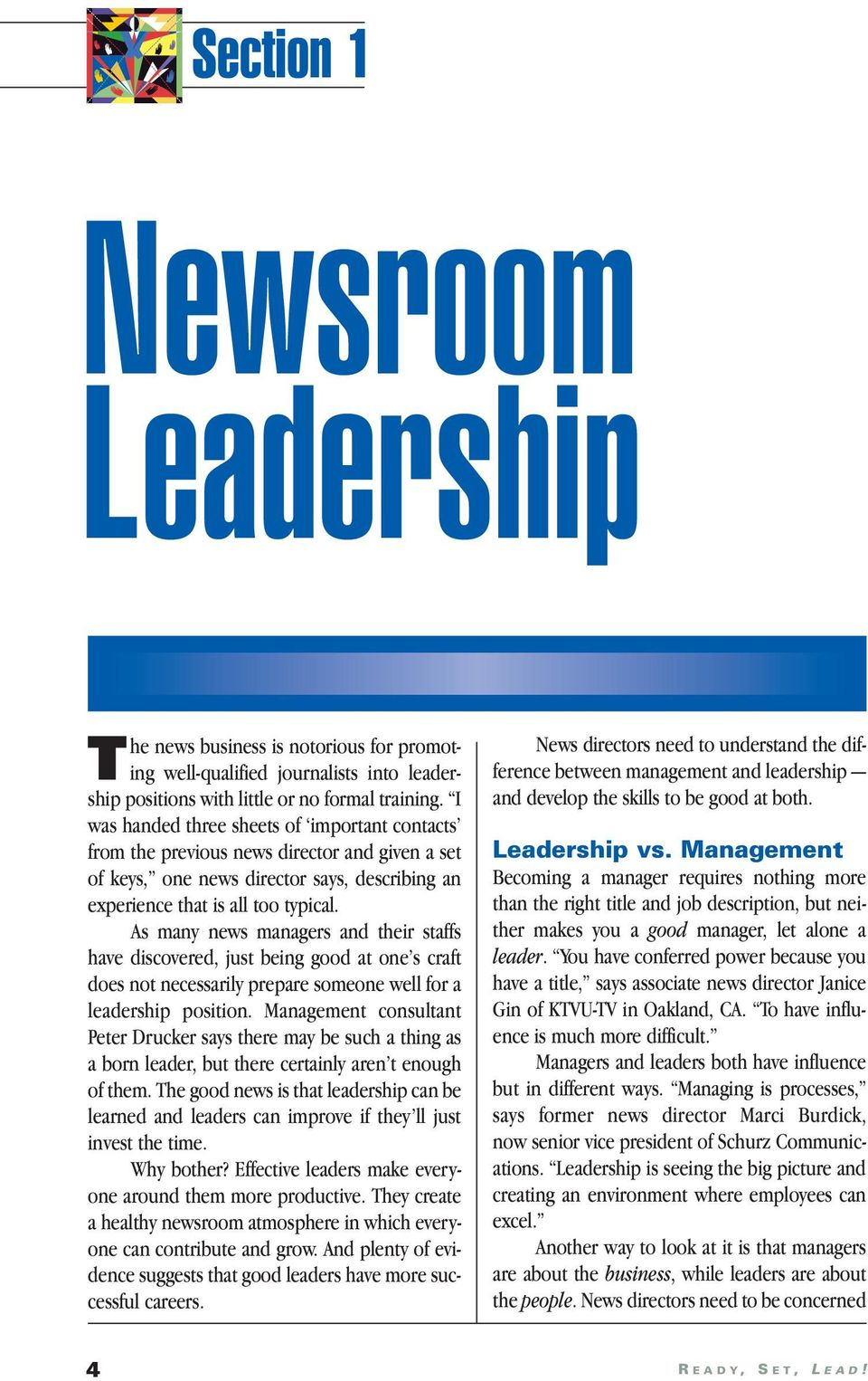 As many news managers and their staffs have discovered, just being good at one s craft does not necessarily prepare someone well for a leadership position.