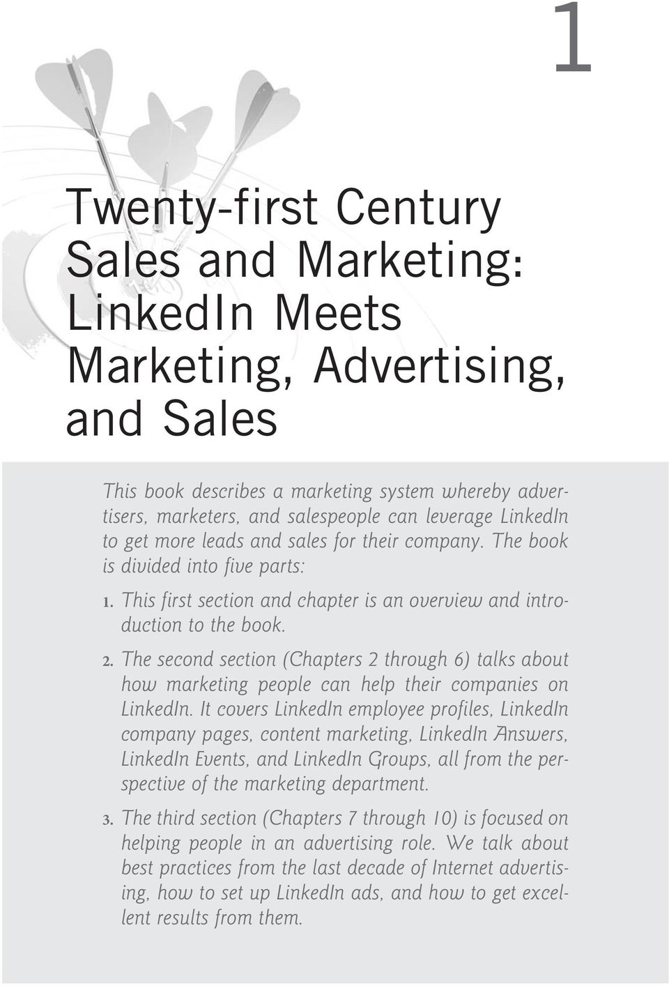 The second section (Chapters 2 through 6) talks about how marketing people can help their companies on LinkedIn.