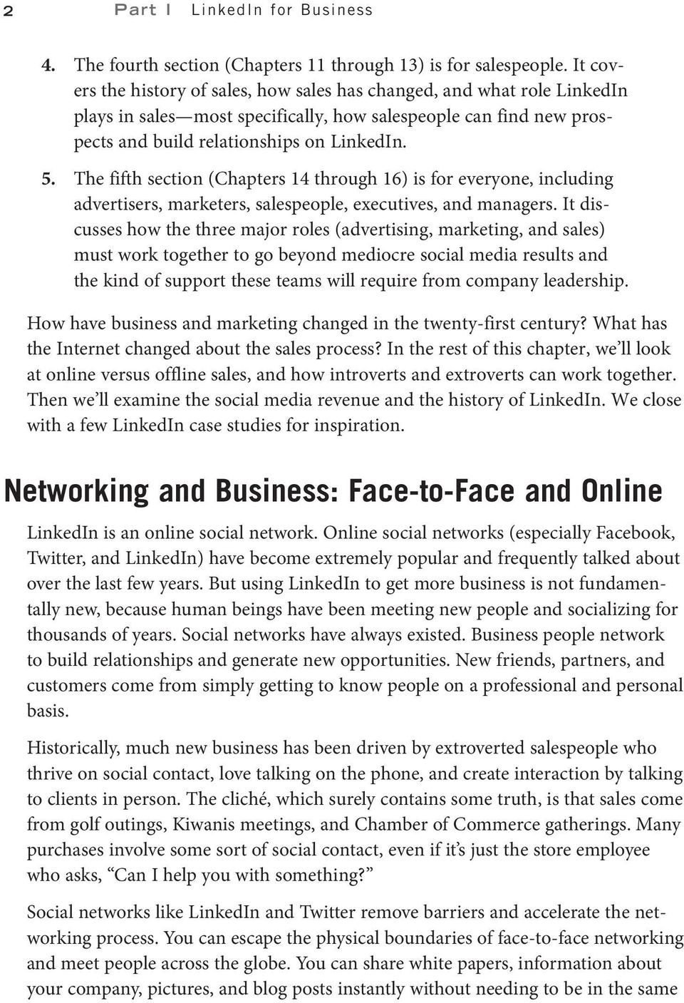The fifth section (Chapters 14 through 16) is for everyone, including advertisers, marketers, salespeople, executives, and managers.